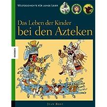 Das Leben der Kinder bei den Azteken