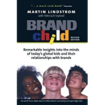 Brandchild: Remarkable Insights into the Minds of Today's Global Kids and Their Relationship with Brands by Martin LINDSTROM (2004-01-10)