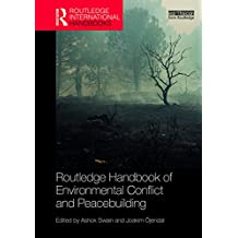 Routledge Handbook of Environmental Conflict and Peacebuilding (Routledge International Handbooks) (English Edition)