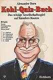 Kohl - Quiz- Buch. Das witzige Gesellschaftsspiel auf Kanzlers Kosten