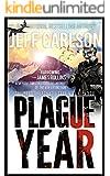 Plague Year (the Plague Year trilogy Book 1)