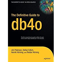 The Definitive Guide to db4o by Jim Paterson (2006-06-12)