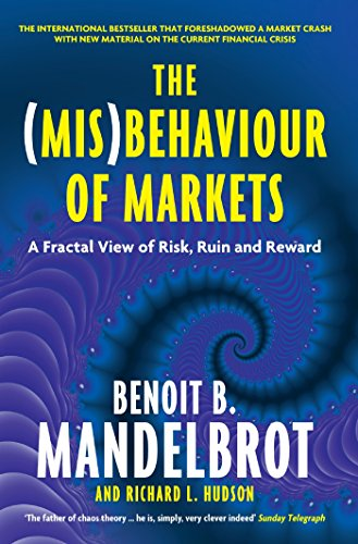 The (Mis)Behaviour of Markets: A Fractal View of Risk, Ruin and Reward (English Edition)