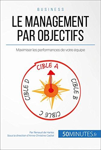 Le management par objectifs: Maximiser les performances de votre équipe (Gestion & Marketing ( nouvelle édition ) t. 18) par Renaud de Harlez