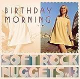 Birthday Morning - Soft Rock Nuggets Vol.3