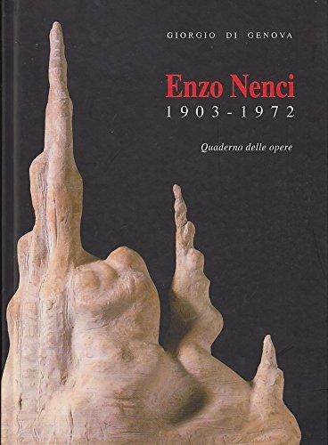 Enzo Nenci 1903-1972. Quaderno delle opere.