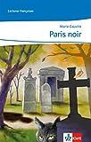 Paris noir: Lektüre abgestimmt auf Découvertes Ab Ende des 2. Lernjahres (Lectures françaises)