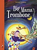 Big Mama Trombone (1CD audio)