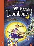 Big Mama trombone / un conte musical de Claude Clément   Clément, Claude (1946-....). Auteur