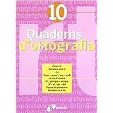 Quadern d ' ortografia 10 (Català - Material Complementari - Quaderns D¿Ortografia)