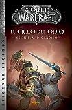 World Of Warcraft. El ciclo del odio