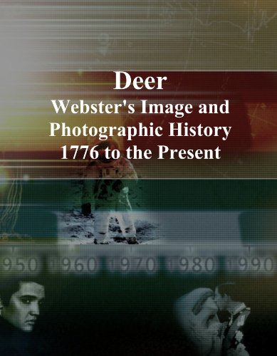 Deer: Webster's Image and Photographic History, 1776 to the Present