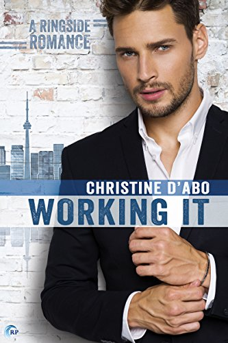 Working It (Ringside Romance Book 1) by [d'Abo, Christine]