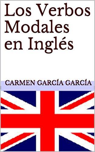 Los Verbos Modales en Inglés por Carmen García García