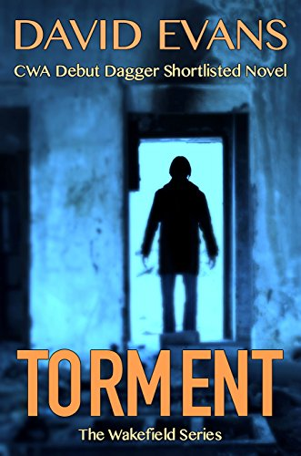 Torment: an original detective thriller (The Wakefield Series Book 2) by [Evans, David]