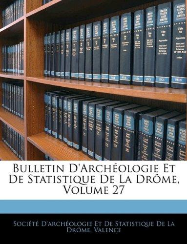 Bulletin D'archéologie Et De Statistique De La Drôme, Volume 27