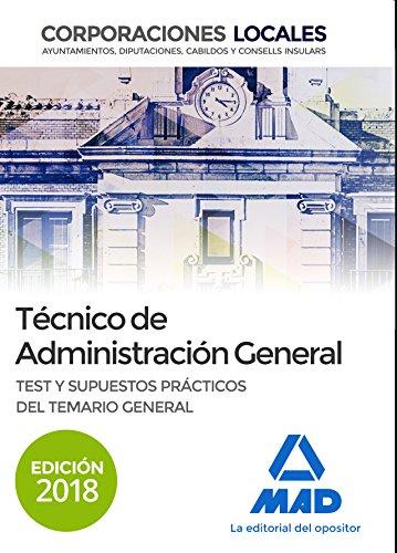 Técnico  de Administración General de Corporaciones Locales. Test y Supuestos prácticos del Temario General por 7 Editores