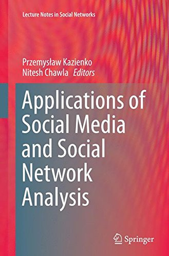 Applications of Social Media and Social Network Analysis (Lecture Notes in Social Networks)