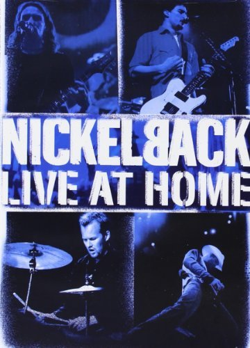 Nickelback - Live at Home by Chad Kroeger