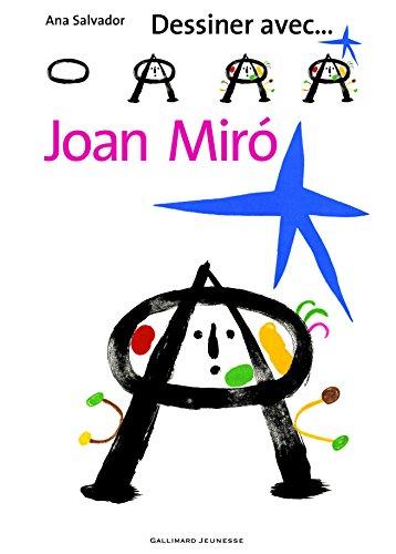 Dessiner avec... Joan Miró par Ana Salvador