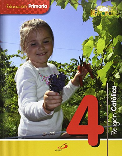 Proyecto Nehorah - Religión Católica 4 - Educación Primaria: (Libro del alumno) - 9788428547499