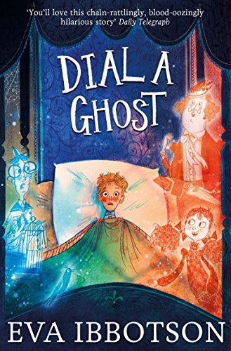 Dial a Ghost por Eva Ibbotson