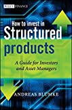 How to Invest in Structured Products (The Wiley Finance Series)