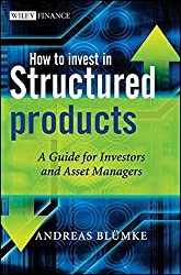 How to Invest in Structured Products: A Guide for Investors and Asset Managers (Wiley Finance Series)