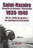Saint-Nazaire - Presqu'île de Guérande-Pays de retz - 1939-1940 De la drôle de guerre au naufrage du Lancastria