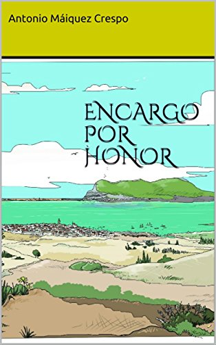 ENCARGO POR HONOR por Antonio Máiquez Crespo