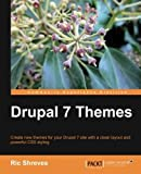 Drupal 7 Themes by Ric Shreves (2011-05-24)