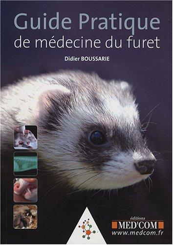 Guide pratique de médecine du furet par Didier Boussarie