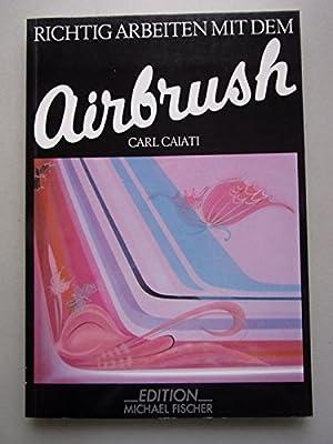 2 Bücher Richtig arbeiten mit dem Airbrush The complete manual of Airbrushing von Fischer, - TapetenShop