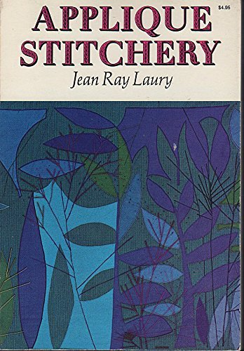 Applique Stitchery by Jean Ray Laury (1976-08-01)
