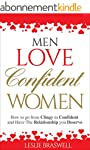 Men Love Confident Women: How to Go F...