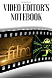 Video Editor's Notebook: Video Editor journal / workbook for screen ideas and creating a successful screenplay