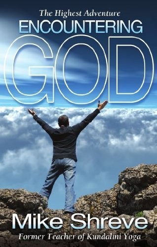 The Highest Adventure Encountering God by Mike Shreve (2013-04-01)