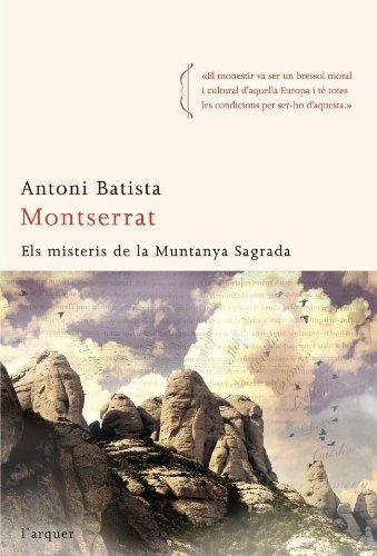 Montserrat: Els misteris de la muntanya sagrada (L'arquer Book 16) (Catalan Edition) por Antoni Batista Viladrich
