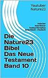 Die Nature23 Bibel Das Neue Testament Band 10: Hebräer Interlinear Textus Receptus Griechisch - Deutsch