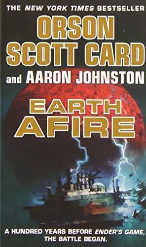 Earth Afire (The First Formic War) by Orson Scott Card (2014-04-29)