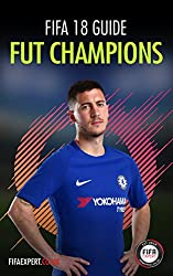 FIFA 18 FUT Champions Guide: FIFA 18 Tips for FUT Champions Game Mode (English Edition)