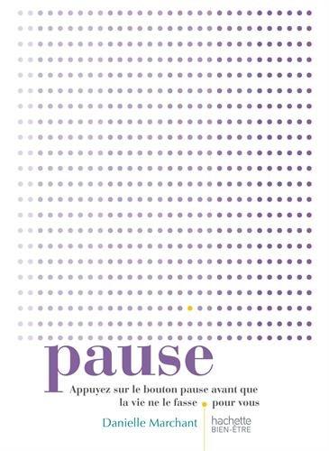 PAUSE: Appuyez sur le bouton pause avant que la vie ne le fasse pour vous