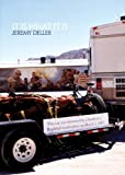 Jeremy Deller - it is What it is (New Museum of Contemporary Art, New York: Exhib. Catalogues) (2011-07-01)