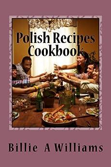 Polish Recipes Cookbook by [Williams, Billie]