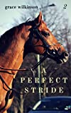 A Perfect Stride: (Loxwood #2)