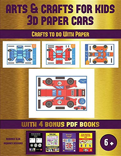 Crafts to do With Paper (Arts and Crafts for kids - 3D Paper Cars): A great DIY paper craft gift for kids that offers hours of fun