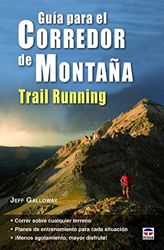 Guía para el corredor de montaña: trail running por Jeff Galloway