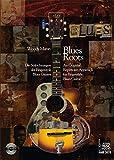 Blues Roots: Die Stilrichtungen der Fingerstyle Blues Gitarre - An Original Repertoire Approach for Fingerstyle Blues Guitar. Mit CD