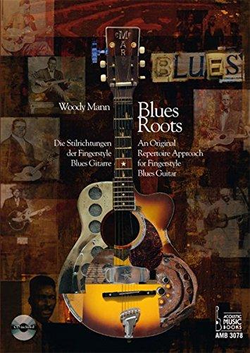 lrichtungen der Fingerstyle Blues Gitarre - An Original Repertoire Approach for Fingerstyle Blues Guitar. Mit CD ()