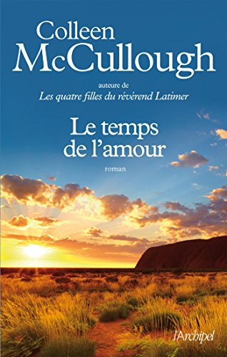 Le temps de l'amour - Colleen McCullough, Martine Desoille  (2018)